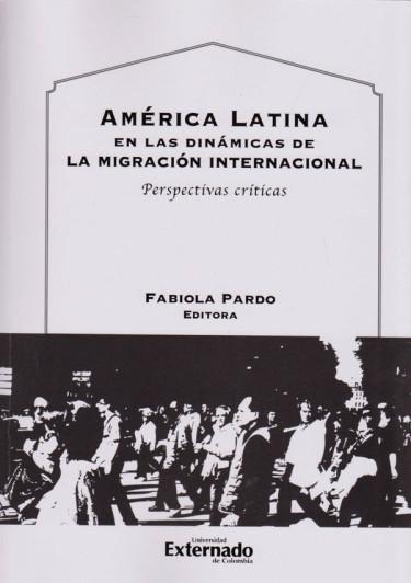 América Latina en las Dinámicas de la Migración Internacional.