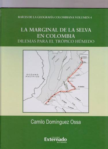 La Marginal de la Selva en Colombia.