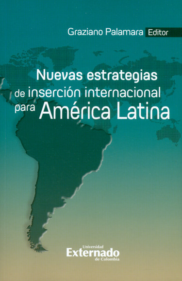 Nuevas estrategias de inserción internacional para América Latina