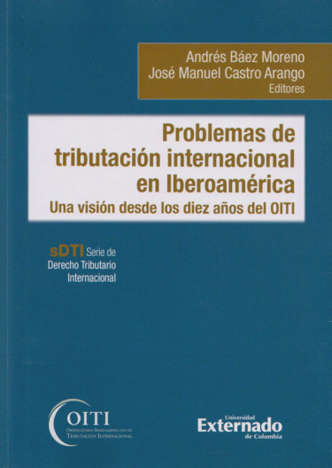 Problemas de Tributación Internacional en Iberoamérica.  Una Visión desde los diez años del OITI