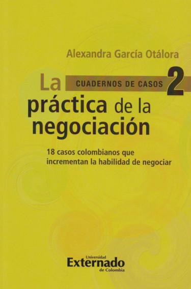 La Práctica de la Negociación 2 (cuadernos de casos n.° 2)