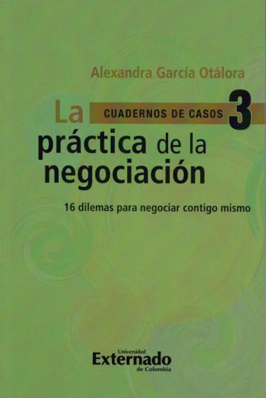 La Práctica de la Negociación 3 (cuadernos de casos n.° 3)