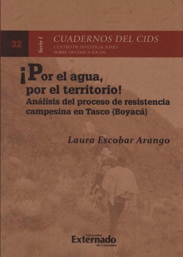 ¡Por el agua, por el Territorio! Análisis del Proceso de Resistencia campesina en Tasco (Boyacá)