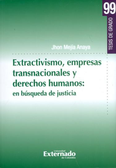 Extractivismo, empresas transnacionales y derechos humanos: en búsqueda de justicia