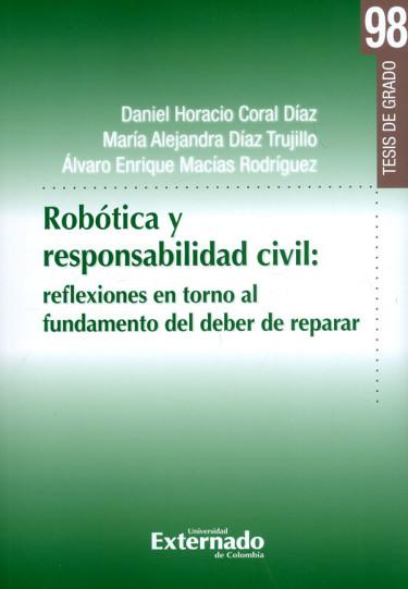 Robótica y responsabilidad civil: reflexiones en torno al fundamento del deber de reparar