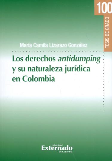 Los derechos antidumping y su naturaleza jurídica en Colombia