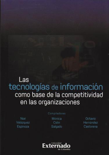 Las tecnologías de información como base de la competitividad en las organizaciones