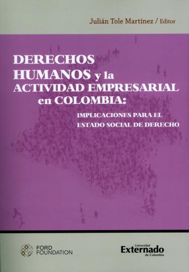 Derechos humanos y la actividad empresarial en Colombia: implicaciones para el estado social de derecho