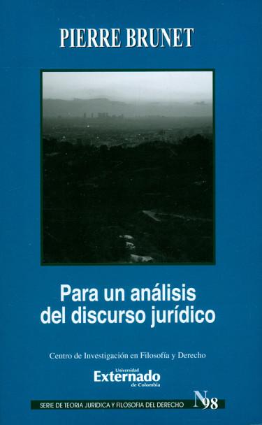 Para un análisis del discurso jurídico. Serie de teoría jurídica y filosofía del derecho N°. 98