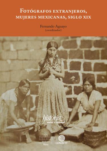 Fotógrafos extranjero, mujeres mexicanas, siglo XIX
