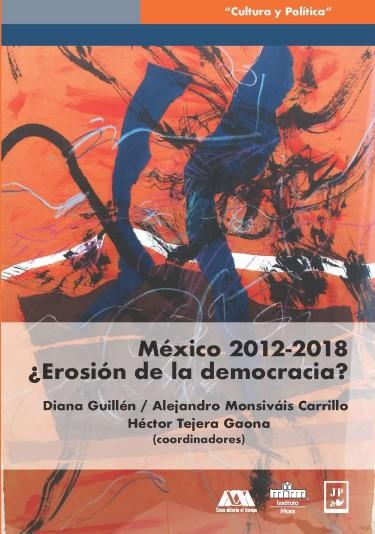 México 2012-2018 ¿Erosión de la democracia?