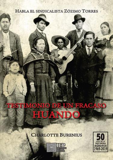 Testimonio de un fracaso: Huando, habla el sindicalista Zózimo Torres