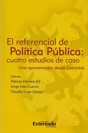 El Referencial de Política Pública: Cuatro Estudios de Caso.