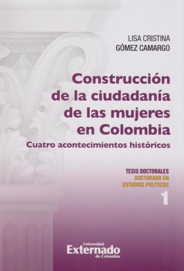 Construcción de la Ciudadanía de las Mujeres en Colombia, Cuatro Acontecimientos Históricos.