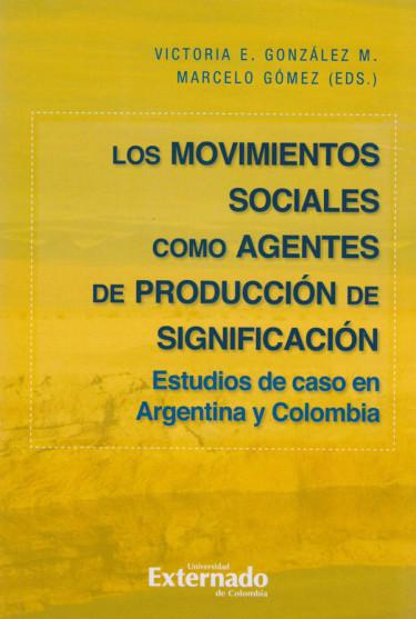 Los Movimientos Sociales como Agentes de Producción de Significación.