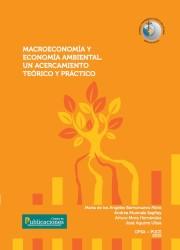 Macroeconomía y Economía Ambiental. Un acercamiento Teórico y Práctico
