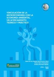 Vinculación de la Microeconomía con la Economía Ambiental. Un acercamiento Teórico y práctico