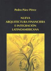 Nueva Arquitectura Financiera e Integración Latinoamericana
