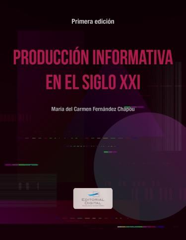 Producción informativa en el siglo XXI