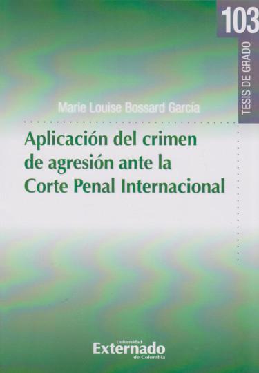 Aplicación del Crimen de Agresión ante la Corte Penal Internacional.