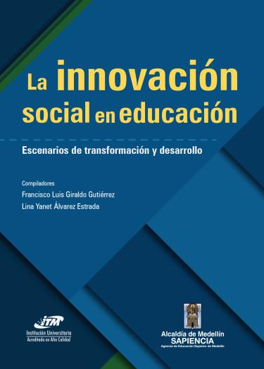 La innovación social en educación. Escenarios de transformación y desarrollo