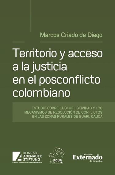 Territorio y acceso a la justicia en el posconflicto colombiano.