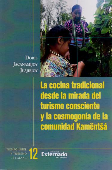 La Cocina Tradicional desde la Mirada del Turismo Consciente y la Cosmogonía de la Comunidad Kamëntšá