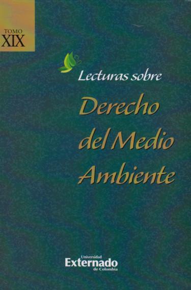 Lecturas Sobre Derecho del Medio Ambiente. Tomo XIX