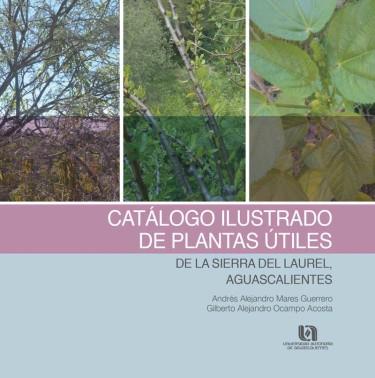 Catálogo ilustrado de plantas útiles de la sierra del laurel, Aguascalientes