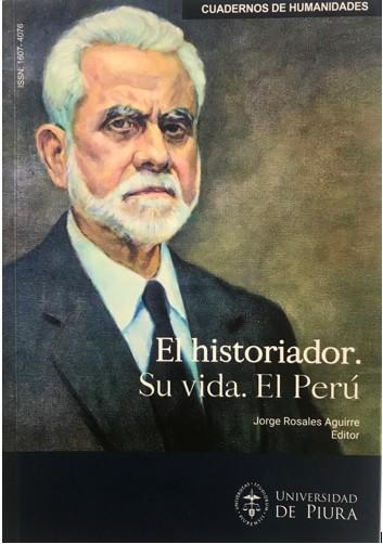 El historiador. Su vida. El Perú