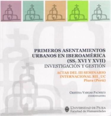 Primeros Asentamientos Urbanos en Iberoamérica (SS. XVI Y XVII) - Investigación y Gestión
