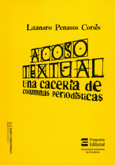 Acoso textual. Una cacería de columnas periodísticas
