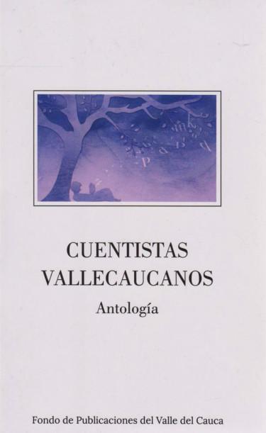 Cuentistas Vallecaucanos. Antología