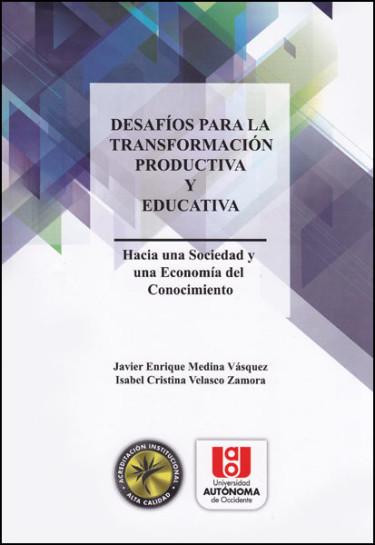 Desafíos para la transformación productiva y educativa.