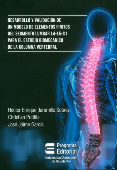 Desarrollo y validación de un modelo de elementos finitos del segmento lumbar L4-L5-S1- para el estudio biomecánico de la columna vertebral
