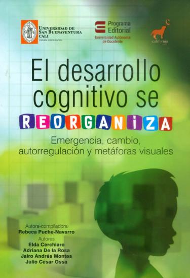 El desarrollo cognitivo se reorganiza. Emergencia, cambio, autorregulación y metáforas visuales