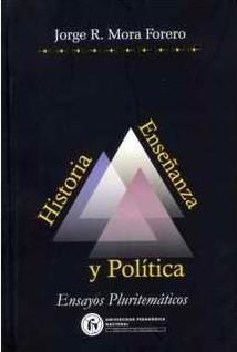 Historia, enseñanza y política. Ensayos pluritemáticos