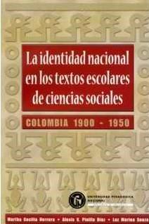 La identidad nacional en los textos escolares de ciencias sociales. Colombia 1900-1950