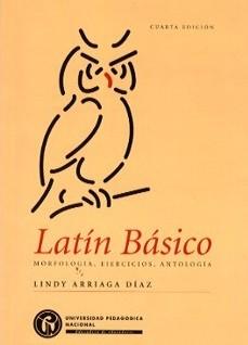 Latín básico. Morfología, ejercicios, antología