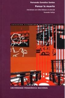 Pensar la muerte. Una lectura con Gilles Deleuze a la obra de Fernando Vallejo