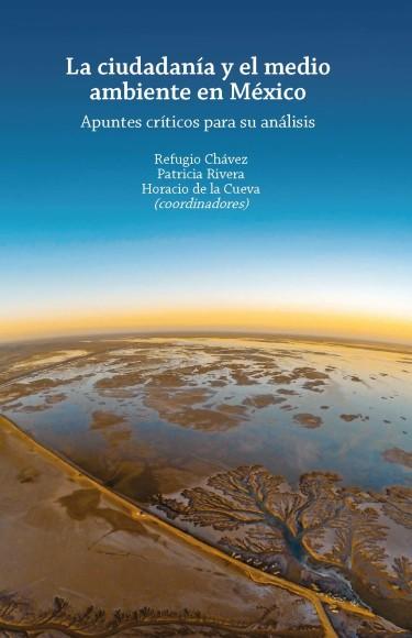 La ciudadanía y el medio ambiente en México: apuntes críticos para su análisis