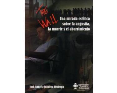 The Wall. Una mirada estética sobre la angustia, la muerte y el aburrimiento