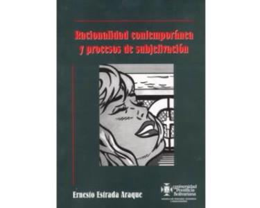 Racionalidad contemporánea y procesos de subjetivación