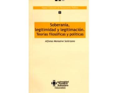 Soberanía, legitimidad y legitimación. Teorías filosóficas y políticas