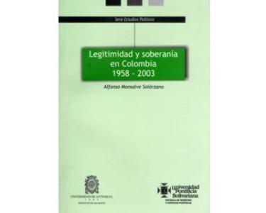 Legitimidad y soberanía en Colombia 1958 – 2003