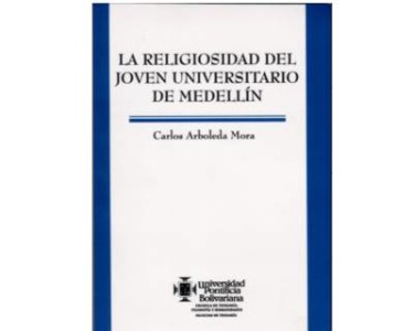 La religiosidad del joven universitario de Medellín