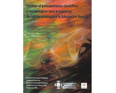 Formar el pensamiento científico y tecnológico: una propuesta de integración para la Educación Básica