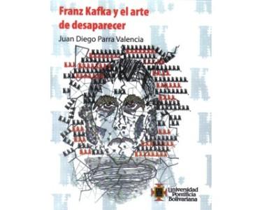 Franz Kafka y el arte de desaparecer