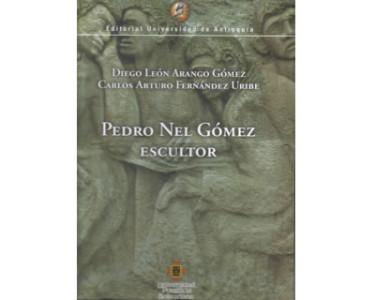 Pedro Nel Gómez. Escultor