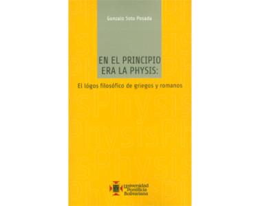En el principio era la physis: el lógos filosófico de griegos y romanos